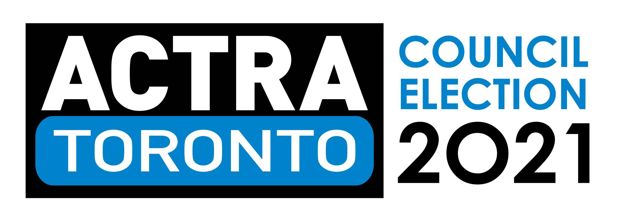 ACTRA TORONTO COUNCIL ELECTION GUIDE 2021